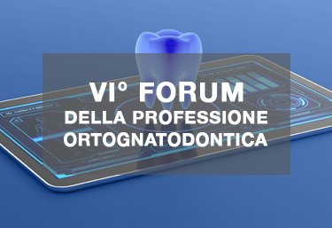 evento VI forum della professione ortognatodontica 15 16 novembre 19